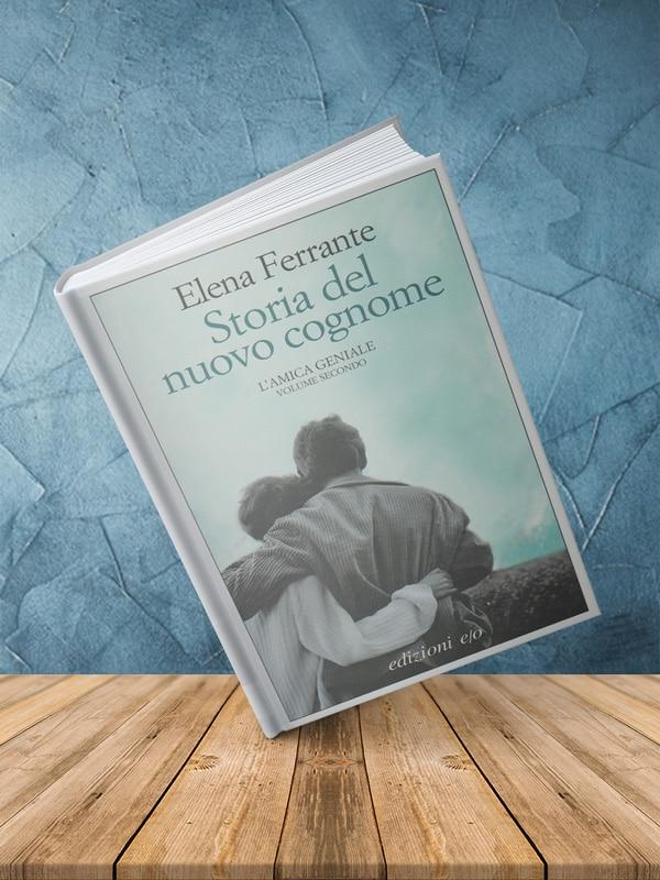 """Mockup: Storia del nuovo cognome di Elena Ferrante, volume secondo de """"L'amica geniale"""""""